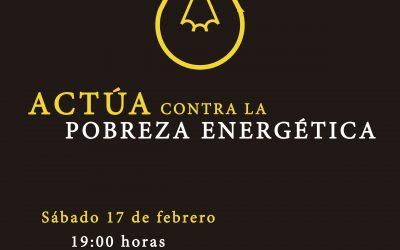 17 febrero. Manifestación-Pasacalles: Actúa contra la Pobreza Energética
