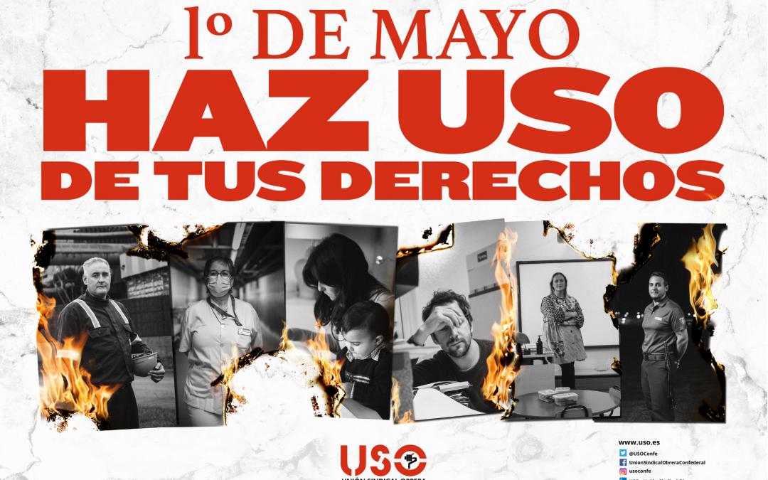 """Este 1º de Mayo, """"Haz USO de tus derechos"""""""